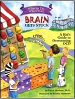 What to Do When Your Brain Gets Stuck - A Kid's Guide to Overcoming OCD