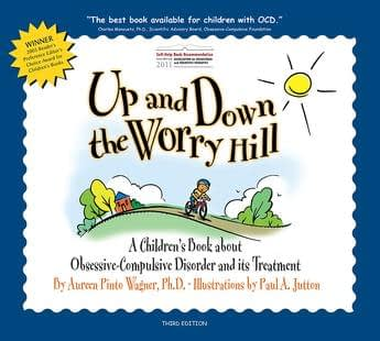Up and Down the Worry Hill - A Children's Book about Obsessive-Compulsive Disorder and its Treatment-345x