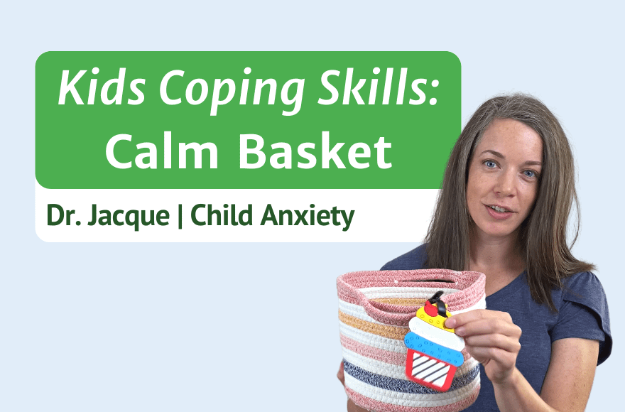 Video Thumbnail for Teach Child Coping Skills They Can Use on Their Own - Make a Calm Basket to Manage Big Feelings