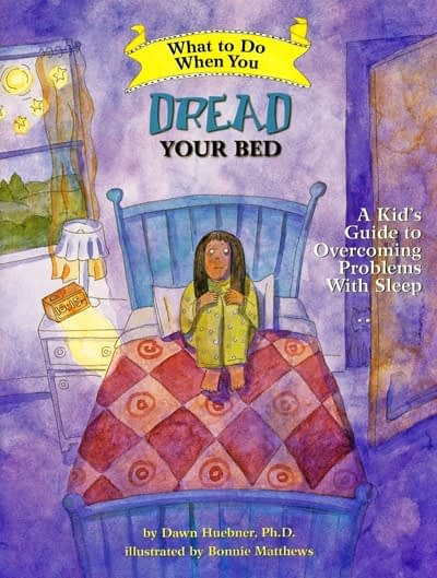 Book cover for What to Do When You Dread Your Bed - A Kids Guide to Overcoming Problems With Sleep
