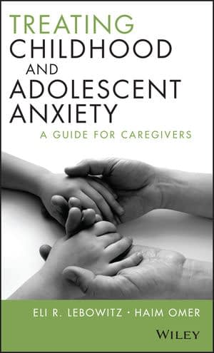 Book cover for Treating Childhood and Adolescent Anxiety - A Guide for Caregivers